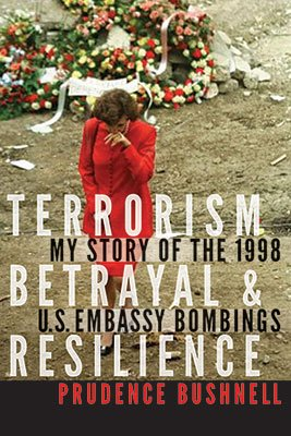 Terrorism, Betrayal, and Resilience by Prudence Bushnell
